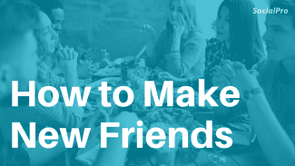 "How to Make Friends (From ""Hi"" to Hanging Out)"
