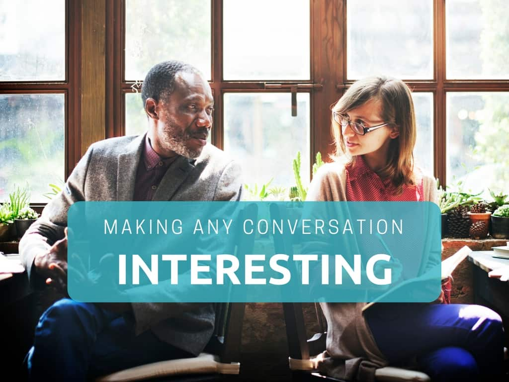 making conversation interesting