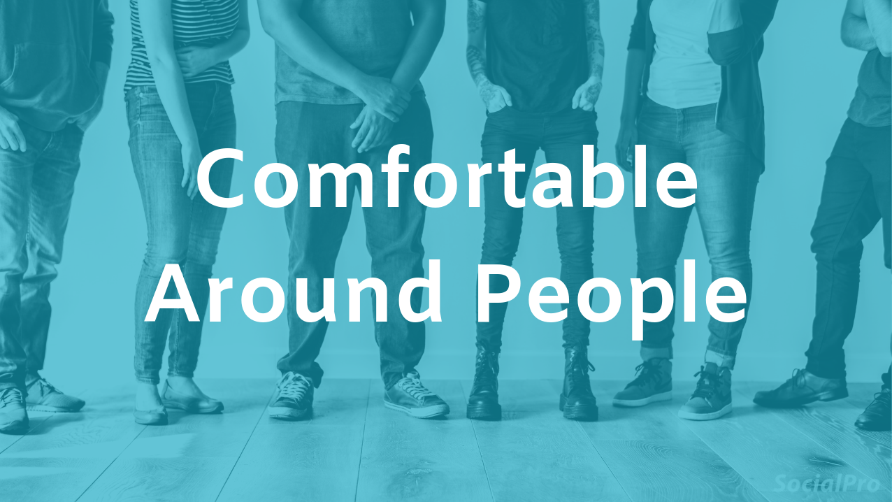 How to feel comfortable around people
