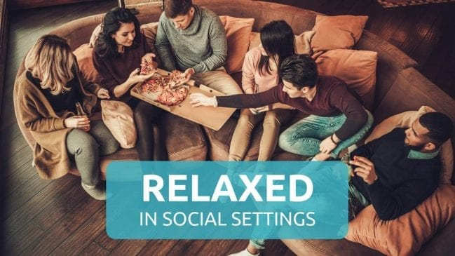 How to be More Relaxed in Social Situations