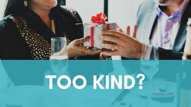 """Being """"too kind"""" vs Being truly kind"""