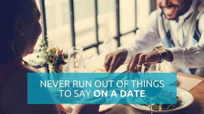50 questions to never run out of things to say on a date