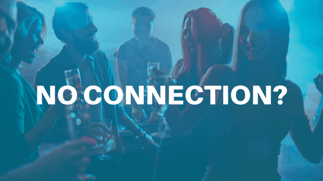 Why Bars and Parties are Terrible for Connecting and What to do Instead
