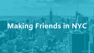 How to make friends in NYC – 15 ways I met new people