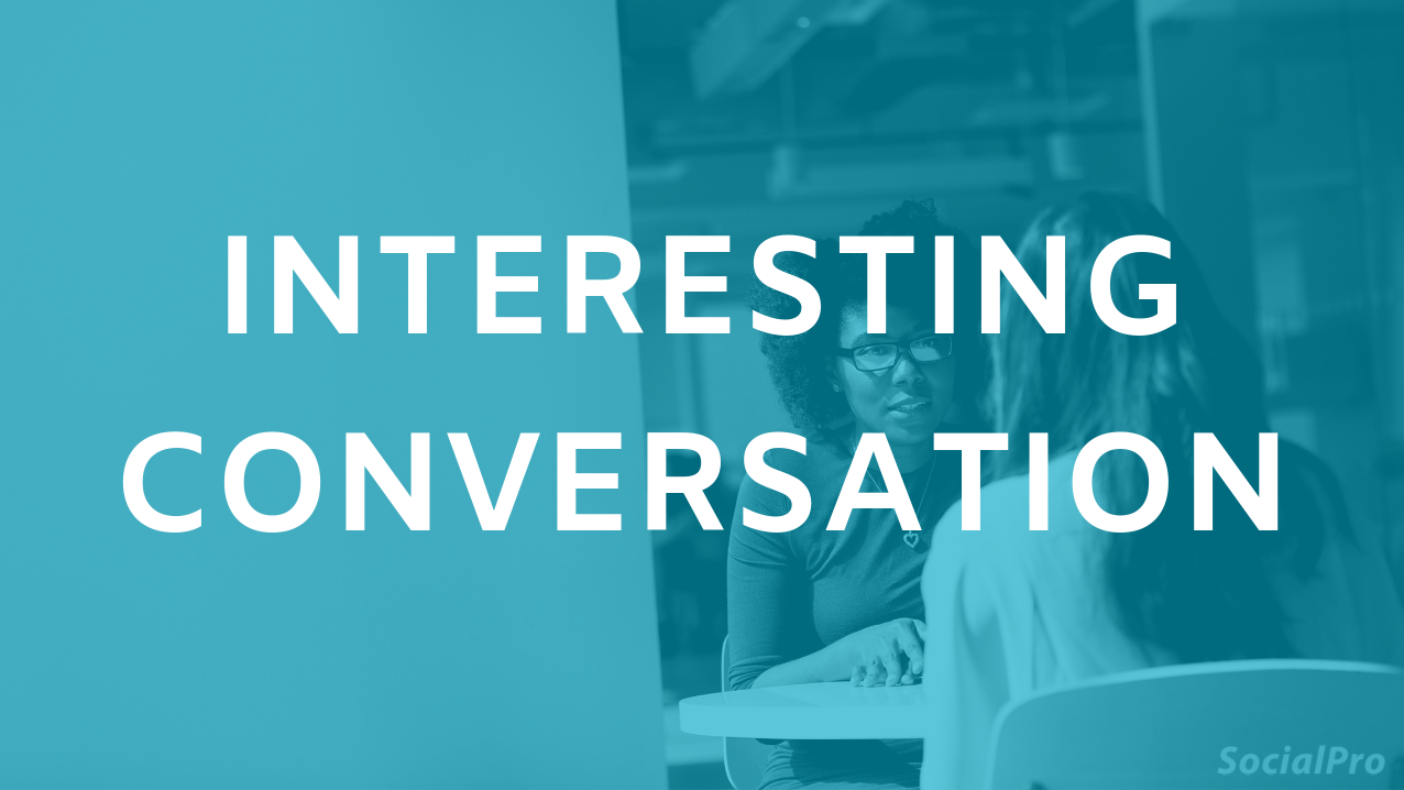 How to be an interesting person to make conversation with