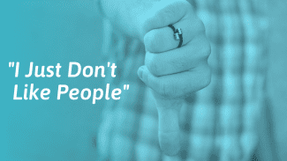 """""""I Hate People"""" – What to Do When You Don't Like People"""