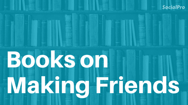 21 Best Books on How to Make Friends Ranked and Reviewed