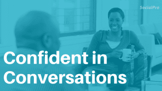 23 Tips to Be Confident in a Conversation (With Examples)