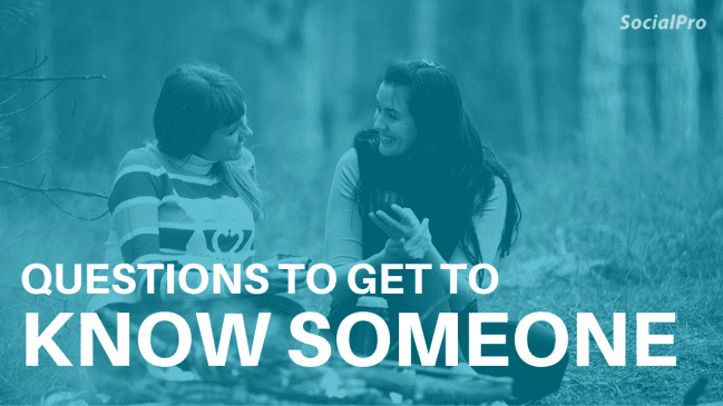 222 questions to ask to get to know someone