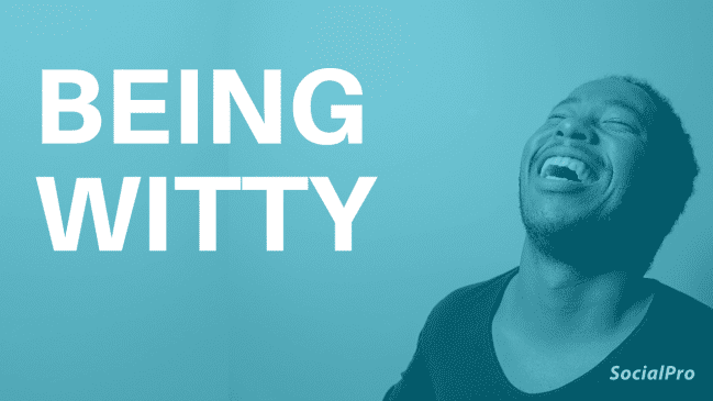 25 Tips to be Witty (If You're Not a Quick Thinker)