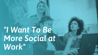 How to Be More Social at Work