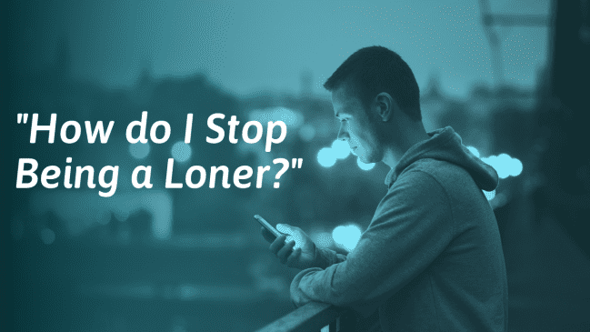 How to Stop Being a Loner (And Warning Signs With Examples)