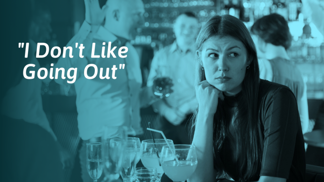 What To Do If You Don't Like Going Out