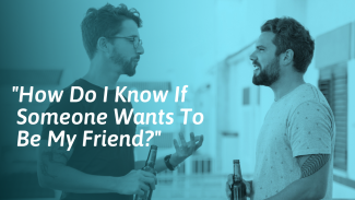 How To Tell If Someone Wants To Be Your Friend