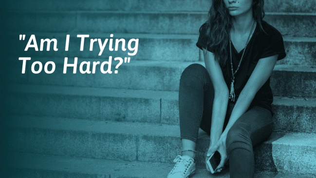 How To Stop Trying Too Hard (To Be Liked, Cool Or Funny)