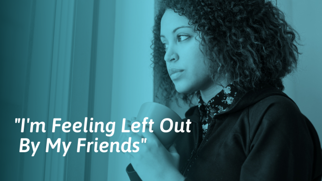Feeling Left Out? Reasons Why and What to Do