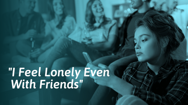 Feel Lonely Even With Friends? Here's Why and What to Do