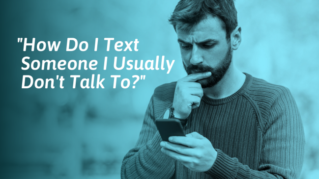 How To Text Someone You Haven't Talked to in a Long Time