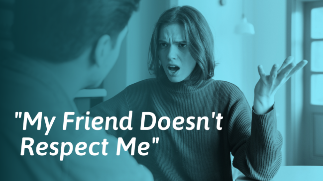 36 Signs Your Friend Doesn't Respect You